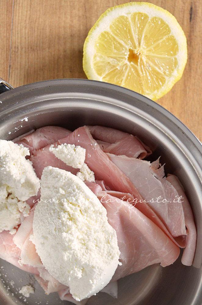 Prosciutto, Ricotta, succo di limone e sale per fare il patè di prosciutto - Tavolartegusto.it